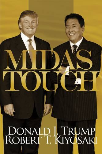 midas touch book donald trump and robert kiyosaki