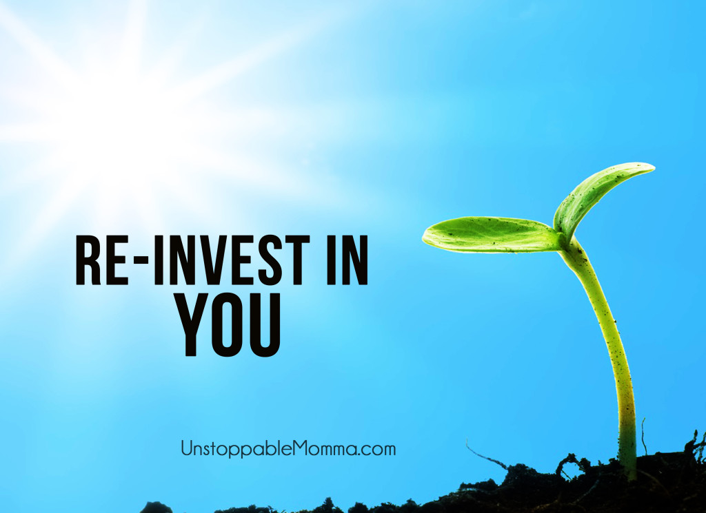 re-invest in you
