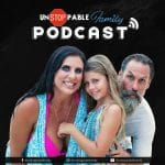 Have You Subscribed To The Unstoppable Family Podcast?