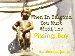 when in belgium you must visit the pissing boy