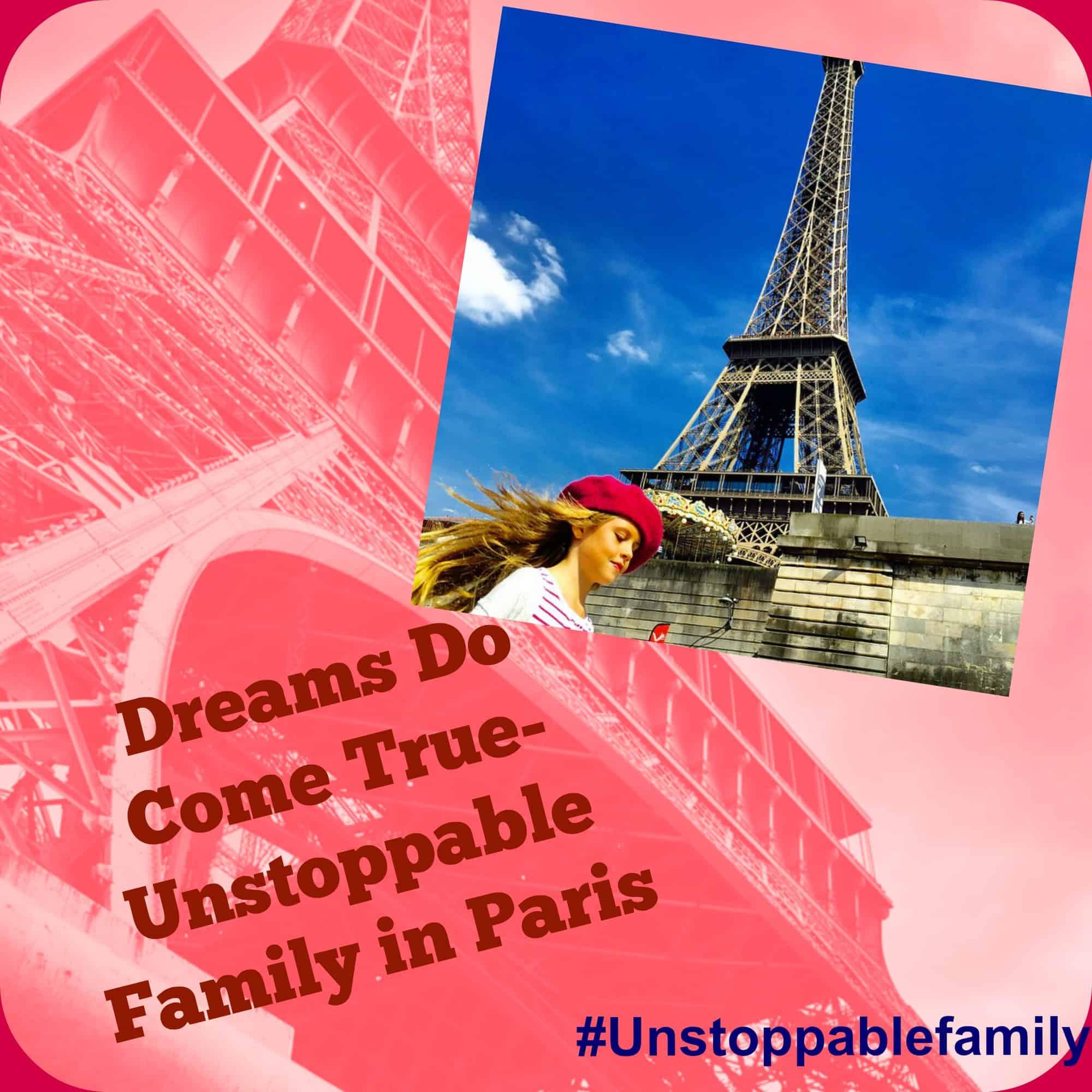 dreams do come true unstoppable family in paris